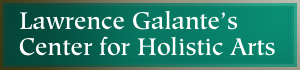 Lawrence Galante's Center for Holistic Arts